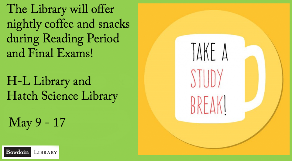 The Library will offer nightly coffee and snacks during reading period and final exams! H-L Library and Hatch Science Library, May 9-17